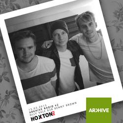 Arkhive Radio #2 | 15.03.2015 | Hoxton FM | Olly Vale B2B Benny Brown