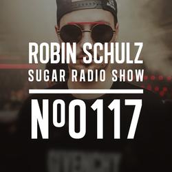 Robin Schulz | Sugar Radio 117