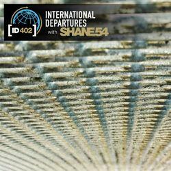 Shane 54 - International Departures 402