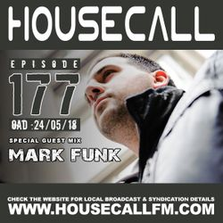 Housecall EP#177 (24/05/18) incl. a guest mix from Mark Funk