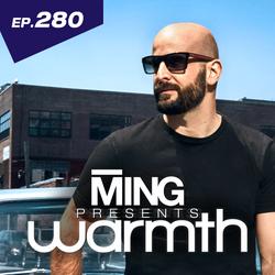 MING Presents Warmth Episode 280 no VO