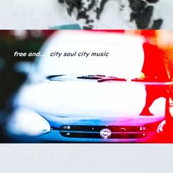 free and... city soul city music