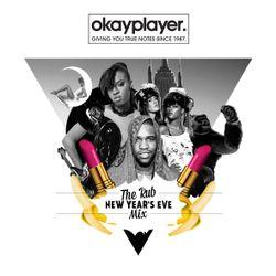 Rub x Okayplayer NYE 2013