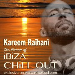 KAREEM RAïHANi - The Return of iBiZA CHiLL OUT
