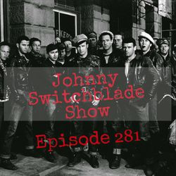 The Johnny Switchblade Show #281