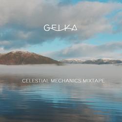 Gelka - Celestial Mechanics Mixtape