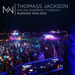 Thomass Jackson - Mayan Warrior Tuesday Night - Burning Man - 2014