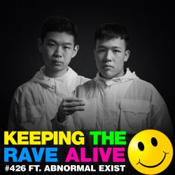 Keeping The Rave Alive Episode 426 feat. Abnormal Exist