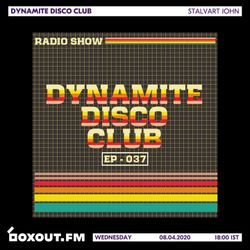 Dynamite Disco Club 037 - Stalvart John [08-04-2020]