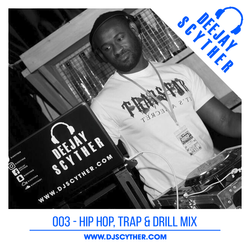 003 - Hip Hop, Trap & Drill Mix By DJ Scyther