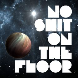 No Shit On The Floor Vol.3