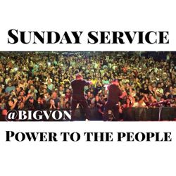 """Sunday Service """" Power To The People """""""