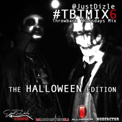 @JustDizle - Throwback Thursdays Mix #6 [Halloween Edition] #TBT #TBTMIX