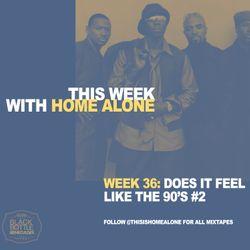 Week 36: Does It Feel Like the 90s? #2