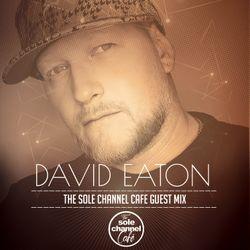 SCCGM009 - David Eaton - Sole Channel Cafe Guest Mix - April 2017