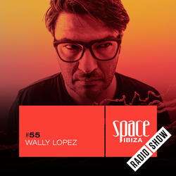 Wally Lopez at RAW CHANGE - July 2015- Space Ibiza Radio Show #55