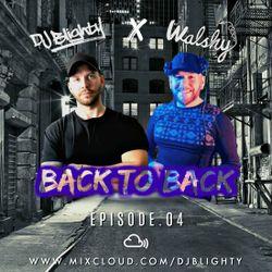 #BackToBack - Episode.04 // R&B, Hip Hop, Dancehall & Afro // Twitter @DJBlighty x @WalshyTheDJ1