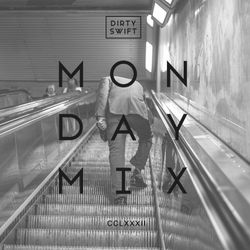 #MondayMix 282 by @dirtyswift - 10.Jun.2019 (Live Mix)