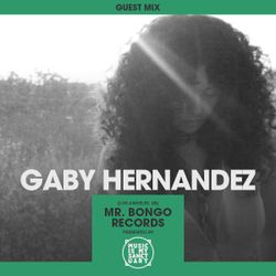 MIMS Guest Mix: Gaby Hernandez (Mr. Bongo, Los Angeles)