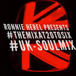Ronnie Herel presents #TheMixAt20toSix - Jan 15th 2020 - UK Soul Mix