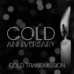 "COLD TRANSMISSION presents ""COLD ANNIVERSARY"" 05.03.19 (no. 60)"
