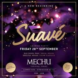 Suave / Mechu Friday 28th September / Summer Row Birmingham