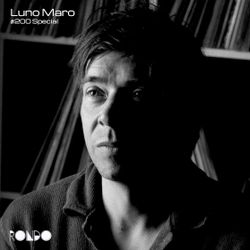 Guest Mix #200 Special Feat. Luno Maro