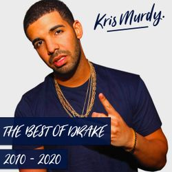 @DJKRISMURDY - BEST OF DRAKE 2010-2020