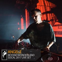 ANGELZ - Beyond Wonderland SoCal 2017 Live Set