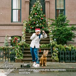 TheGoodLife! Presents: Saucy Santa's Soulful Sensations Mixtape