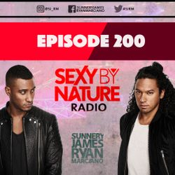 SEXY BY NATURE RADIO 200 -- BY SUNNERY JAMES & RYAN MARCIANO
