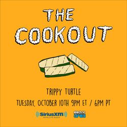 The Cookout 068: Trippy Turtle