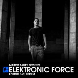 Elektronic Force Podcast 165 with Dosem