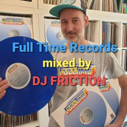 FullTime Records special mixed by DJ Friction