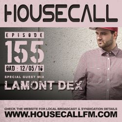 Housecall EP#155 (12/05/16) incl. a guest mix from Lamont Dex
