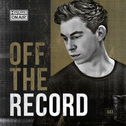 Hardwell On Air - Off The Record 043
