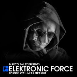 Elektronic Force Podcast 297 with Linear Straight