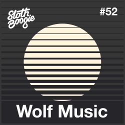 SlothBoogie Guestmix #52 - Wolf Music