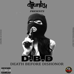 DJJUNKY PRESENTS - DBD (DEATH BEFORE DISHONOR) HIPHOP MIXTAPE 2018