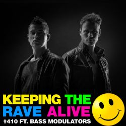 Keeping The Rave Alive Episode 410 feat. Bass Modulators
