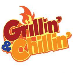 Grillin' & Chillin'