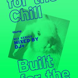 DJ+ Built For The Chill