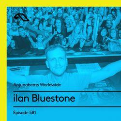 Anjunabeats Worldwide 581 with ilan Bluestone