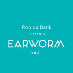 Rob da Bank presents Earworm 003 June 2015