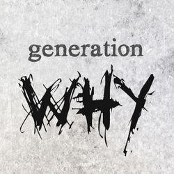 Andrew Gosden - 288 - Generation Why