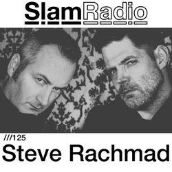 #SlamRadio - 125 - Steve Rachmad