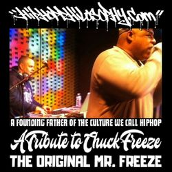 Chuck Freeze Tribute - The Original Mr. Freeze - HipHop Philosophy Radio Tribute