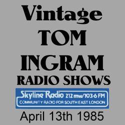 Vintage Tom Ingram Show from April 13th 1985 on Skyline Radio, London