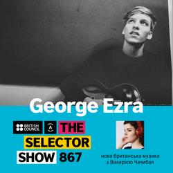 The Selector (Show 867 Ukrainian version) w/ George Ezra