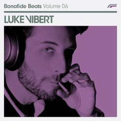 Luke Vibert x Bonafide Beats #06